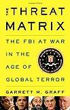The Threat Matrix, Garrett M. Graff, 0316068616