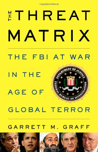 The Threat Matrix: The FBI at War in the Age of Global Terror cover