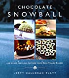 img - for The Chocolate Snowball: and Other Fabulous Pastries from Deer Valley Bakery book / textbook / text book