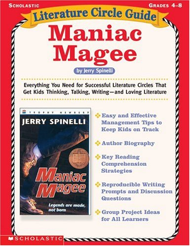 Literature Circle Guide: Maniac Magee: Everything You Need For Successful Literature Circles That Get Kids Thinking, Talking, Writing—and Loving Literature (Literature Circle (Literature Circle Guide)