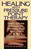 Healing with Pressure Point Therapy, Jack Forem, 0138412979