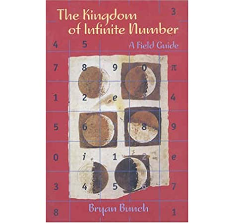 The Kingdom Of Infinite Number A Field Guide Bunch Bryan 9780716744474 Amazon Com Books