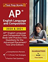 AP English Language and Composition 2020 and 2021: AP English Language and Composition Prep Book with Practice Test Questions for the Advanced Placement Test [2nd Edition]