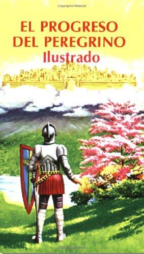 El Progreso del Peregrino (Ilustrado) (Spanish Edition) [John Bunyan] (Tapa Blanda)