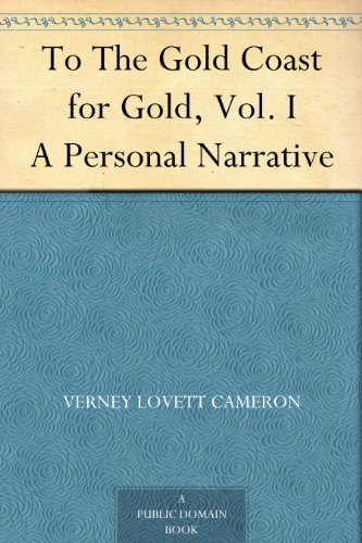 to-the-gold-coast-for-gold-vol-i-a-personal-narrative