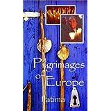 Pilgrimages of Europe: Portugal Fatima