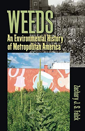 Weeds: An Environmental History of Metropolitan America (Pittsburgh Hist Urban Environ)