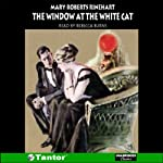 The Window at the White Cat   Mary Roberts Rinehart