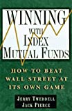 Winning with Index Mutual Funds, Jerry Tweddell and Jack Pierce, 0814403581