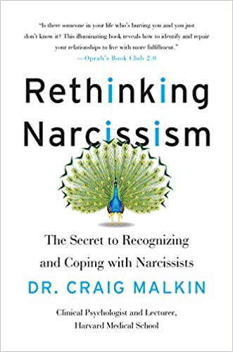Rethinking Narcissism: The Secret to Recognizing and Coping