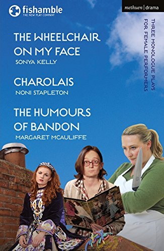 The Wheelchair on My Face; Charolais; The Humours of Bandon (Modern Plays) (Play Wheelchair)