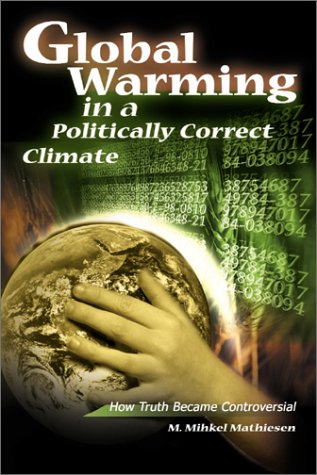 [Free] Global Warming in a Politically Correct Climate: How Truth Became Controversial<br />P.P.T