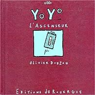 Yoyo l'ascenseur par Olivier Douzou