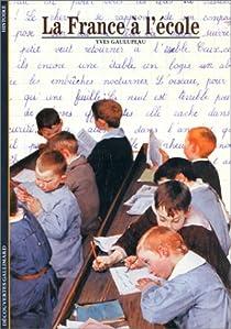 La Franceà l'école par Gaulupeau
