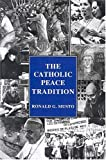 The Catholic Peace Tradition, Musto, Ronald G., 0934977135