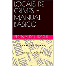 LOCAIS DE CRIMES - MANUAL BÁSICO (Portuguese Edition)