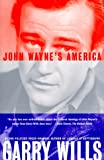 John Wayne's America, Garry Wills, 0684838834