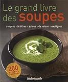 """Afficher """"Le grand livre des soupes"""""""