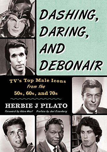 - Dashing, Daring, and Debonair: TV's Top Male Icons from the 50s, 60s, and 70s