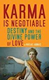 Karma is Negotiable: Destiny and the Divine Power of Love