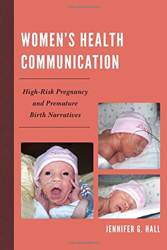 Women's Health Communication: High-Risk Pregnancy and Premature Birth Narratives by Lexington Books