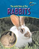 The Wild Side of Pet Rabbits, Jo Waters, 1410914097