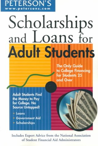 Scholarships & Loans for Adult Students (SCHOLARSHIPS AND LOANS FOR ADULT STUDENTS)