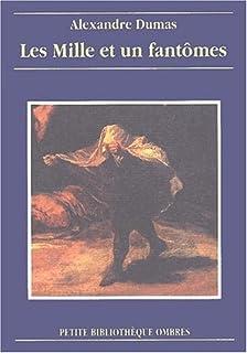 Les mille et un fantômes  : une journée à Fontenay-aux-Roses, Dumas, Alexandre