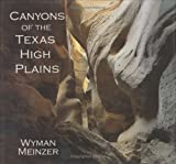Canyons of the Texas High Plains, , 089672462X