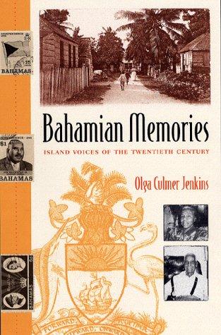 Bahamian Memories: Island Voices of the Twentieth Century