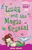 Lucy and the Magic Crystal, Gillian Shields, 1599902567