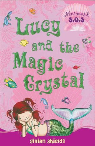 Download Lucy and the Magic Crystal: Mermaid S.O.S. #6 ebook