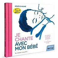 Je chante avec mon bébé (1 livre et 2 CD audio) par Agnès Chaumié