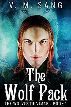 The Wolf Pack (The Wolves of Vimar Book 1) by [Sang, V.M.]