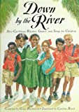 img - for Down by the River: Afro-Caribbean Rhymes, Games, and Songs for Children book / textbook / text book