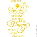 You Are My Sunshine, Happy Quote Vinyl Wall Decal Sticker Art, Removable Home Decor, Yellow, 15in x 23in