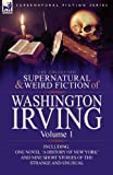 The Collected Supernatural and Weird Fiction of Washington Irving, Washington Irving, 0857064002