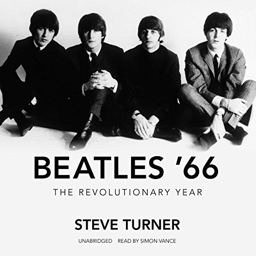 Beatles '66: The Revolutionary Year