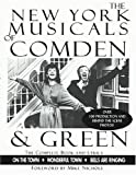 The New York Musicals of Comden and Green, Betty Comden and Adolph Green, 1557832420