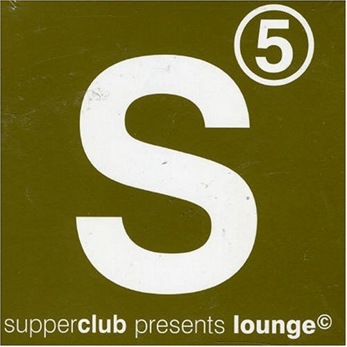 - Supperclub Presents: Lounge 5
