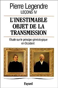L'inestimable objet de la transmission par Pierre Legendre
