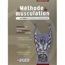 Méthode de musculation, t. 02 [nouvelle édition]: Espace stratégique (L')