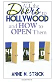 All the Doors to Hollywood and How to Open Them, Anne Strick, 1477569154
