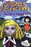 Be Nice, Nanette! (Angela Anaconda Chapter Book)