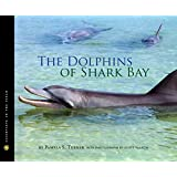 The Dolphins of Shark Bay (Scientists in the Field Series)