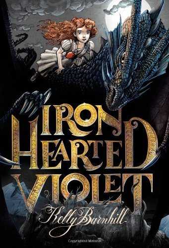 Iron Hearted Violet by Kelly Barnhill (2012-10-09) (Kelly Violet)
