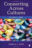 Connecting Across Cultures: The Helper's Toolkit by Hays, Pamela A. (2012) Paperback