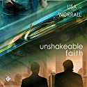 Unshakeable Faith Audiobook by Lisa Worrall Narrated by Sean Lenhart