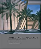 Building Diplomacy: The Architecture of American Embassies