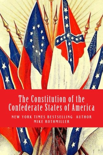 The Constitution of the Confederate States of America (19th Century Presidents Of The United States)